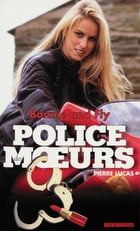 Police des moeurs n°131 Bonnie & Fly by Pierre Lucas