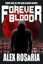 Forever Blood by Alex Rosaria
