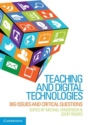 Teaching and Digital Technologies Big Issues and Critical Questions