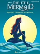 The Little Mermaid (Songbook): Broadway's Sparkling New Musical