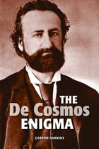 The De Cosmos Enigma