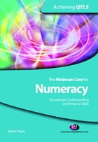 The Minimum Core for Numeracy: Knowledge, Understanding and Personal Skills by Ms Sheine Peart