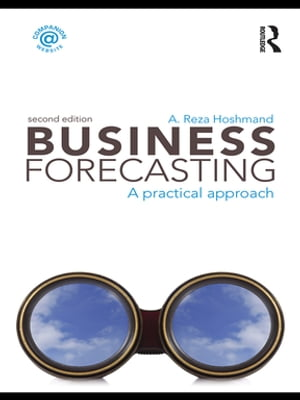 Business Forecasting,  Second Edition A Practical Approach