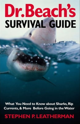 Book Dr. Beach's Survival Guide: What You Need to Know About Sharks, Rip Currents, & More Before Going… by Professor Stephen P. Leatherman