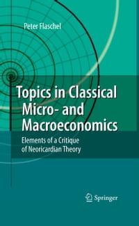 Topics in Classical Micro- and Macroeconomics: Elements of a Critique of Neoricardian Theory
