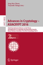 Advances in Cryptology – ASIACRYPT 2016: 22nd International Conference on the Theory and Application of Cryptology and Information Security,  by Tsuyoshi Takagi