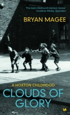 Clouds Of Glory: A Childhood in Hoxton