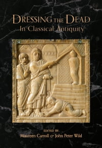 Dressing the Dead in Classical Antiquity