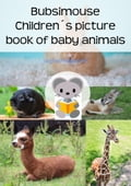 Bubsimouse Children's picture book of baby animals b6c8b0da-93bc-4021-955e-77ada8ddb06c
