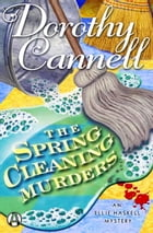 The Spring Cleaning Murders: An Ellie Haskell Mystery by Dorothy Cannell