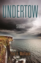 Undertow by Eric E. Wallace