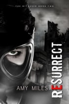 Resurrect by Amy Miles