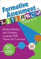 Formative Assessment for Literacy, Grades K-6: Building Reading and Academic Language Skills Across…