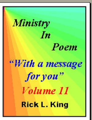 Ministry in Poem Vol 11 by Rick King