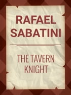 The Tavern Knight by Rafael Sabatini