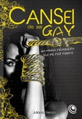 Cansei de ser gay - Juliana Ferron