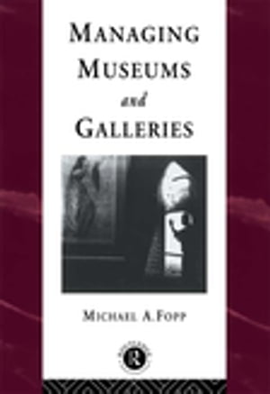 Managing Museums and Galleries