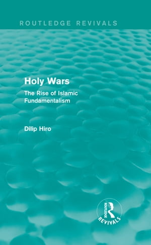 Holy Wars (Routledge Revivals) The Rise of Islamic Fundamentalism