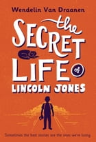 The Secret Life of Lincoln Jones Cover Image