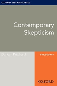 Contemporary Skepticism: Oxford Bibliographies Online Research Guide