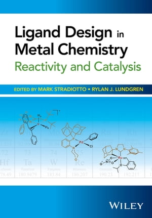 Ligand Design in Metal Chemistry Reactivity and Catalysis