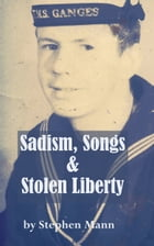 Sadism, Songs and Stolen Liberty