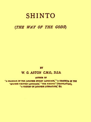 Shinto,  The Way of the Gods