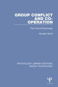 Group Conflict and Co-operation: Their Social Psychology