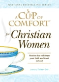 A Cup of Comfort for Christian Women 182830e5-9618-4492-83cd-a65bcf8af870