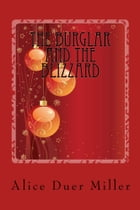 The Burglar and the Blizzard (Illustrated Edition): A Christmas Story by Alice Duer Miller