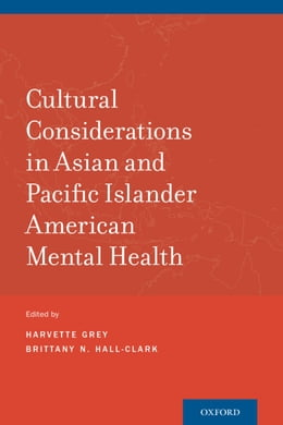Book Cultural Considerations in Asian and Pacific Islander American Mental Health by Harvette Grey