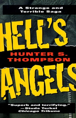 Hell's Angels: A Strange and Terrible Saga A Strange and Terrible Saga