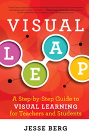 Visual Leap A Step-by-Step Guide to Visual Learning for Teachers and Students