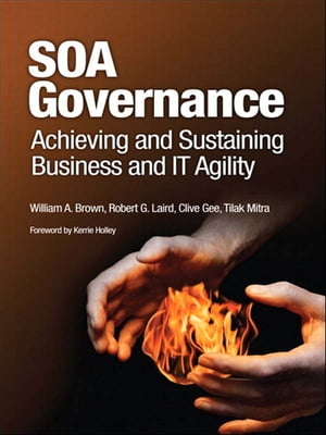 SOA Governance Achieving and Sustaining Business and IT Agility