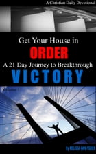 Get Your House in Order: A 21 Day Journey to Breakthrough Victory by Melissa Fisher