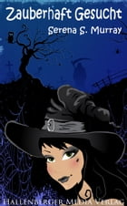 Zauberhaft Gesucht - BeWitchED Band 10 by Serena S. Murray