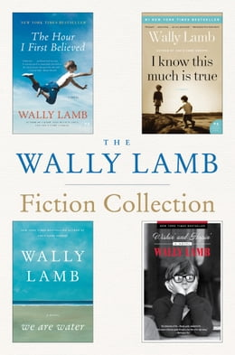 Book The Wally Lamb Fiction Collection: The Hour I First Believed, I Know This Much is True, We Are… by Wally Lamb