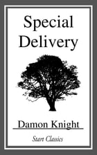 Special Delivery by Damon Knight