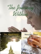 The Journey Within - Be Inspired, Nourish Your Soul by M Osterhoudt