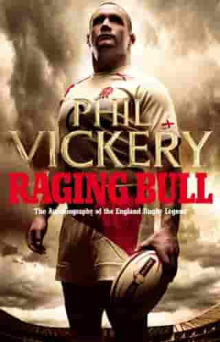 Raging Bull: My Autobiography by Phil Vickery
