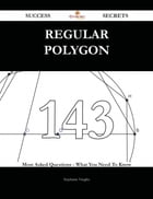 Regular polygon 143 Success Secrets - 143 Most Asked Questions On Regular polygon - What You Need To Know