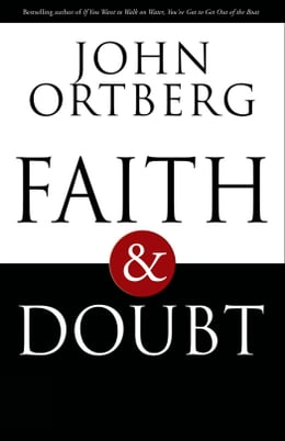 Book Faith and Doubt by John Ortberg