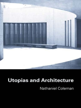 Book Utopias and Architecture by Nathaniel Coleman