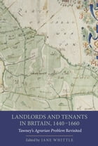Landlords and Tenants in Britain, 1440-1660: Tawney's Agrarian Problem Revisited