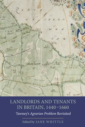 Landlords and Tenants in Britain,  1440-1660 Tawney's Agrarian Problem Revisited