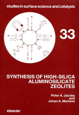Book Synthesis of High-Silica Aluminosilicate Zeolites by Martens, J.A.