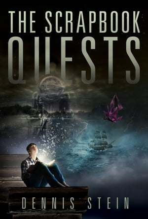 The Scrapbook Quests by Dennis Stein