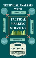 Technical Analysis With Tactical Marking Strategy: Best Chart Analysis by RAVI PATEL