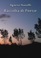 Raccolta di Poesie by Agnese Naselli