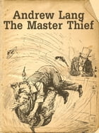 The Master Thief by Andrew Lang